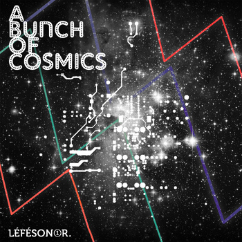 """A Bunch of Cosmics"", Léfésonor vol.1"