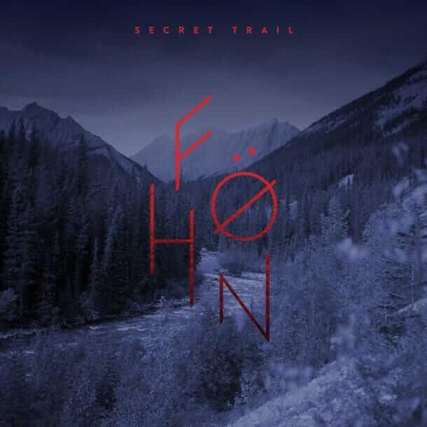 Föhn – Secret Trail