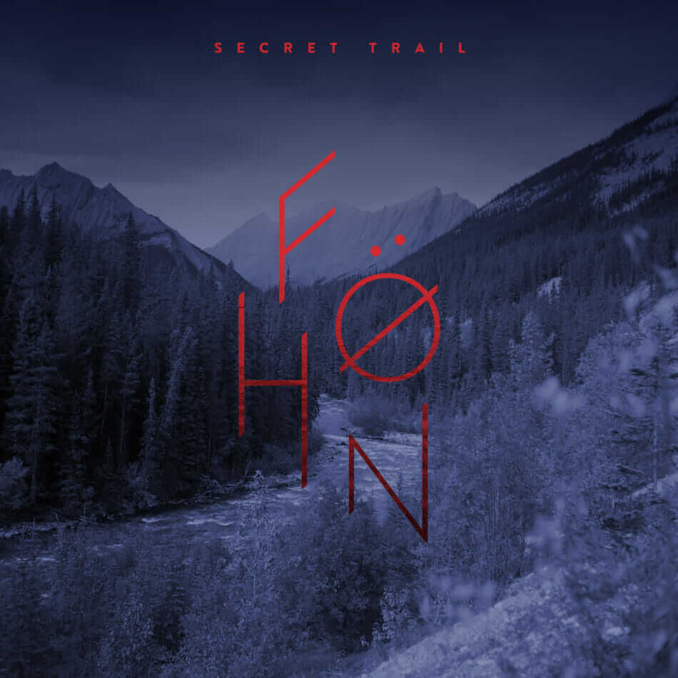 Föhn – Secret Trail